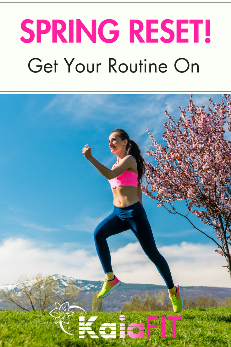 Spring Reset! Get Your Routine On!