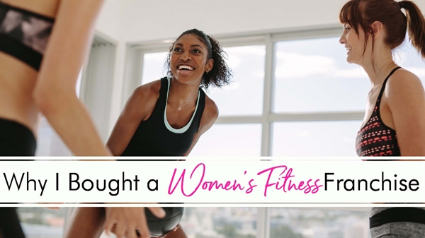 Why I Bought A Women's Fitness Studio