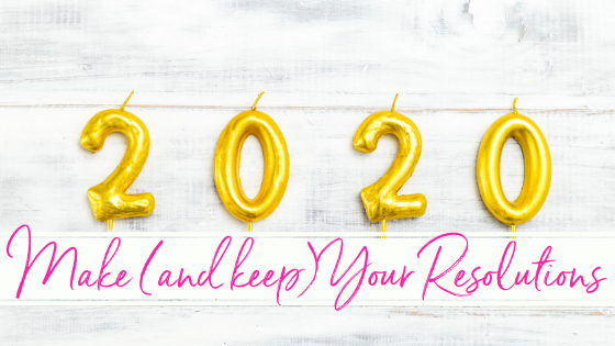 Make (and keep) Your Resolutions